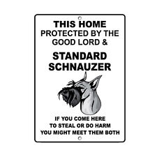Standard Schnauzer Dog Home protected by Good Lord and Novelty Metal Sign