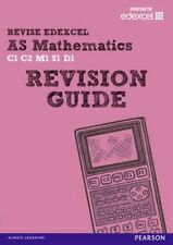 Revise Edexcel: AS Mathematics Revision Guide (C1 C2 M1 S1 D1 GCE Maths)