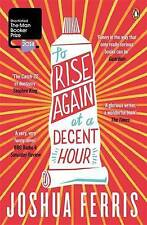 To Rise Again at a Decent Hour, Ferris, Joshua, New Book