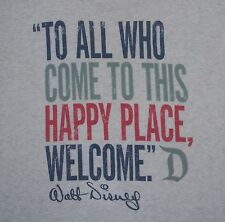 L Large Disney Parks TO ALL WHO COME TO THIS HAPPY PLACE, WELCOME Quote T Shirt