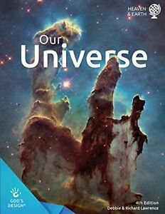 Our Universe (God's Design) Debbie & Richard Lawrence and Answers in Genesis