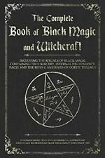 The Complete Book of Black Magic and Witchcraft Including the rituals of Magic