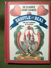 Shuffle & Deal 50 Classic Card Games for Any Number of Players by Tara Gallagher