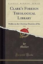 Clark's Foreign Theological Library, Vol. 2: Muller on the Christian Doctrine of