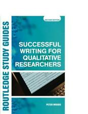 Successful Writing for Qualitative Researchers (Routledge Study Guides), Woods,