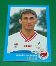 N°161 MILADIN BECANOVIC LILLE OSC LOSC DOGUES PANINI FOOT 96  FOOTBALL 1995-1996
