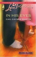 In His Eyes (Michigan Island, Book 1) (Larger Print Love Inspired #361), Martin,
