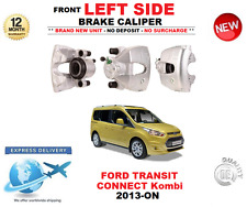 FOR FORD TRANSIT CONNECT Kombi FRONT LEFT BRAKE CALIPER 2013-> 1.6 EcoBoost TDCi