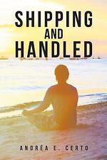 Shipping & Handled, Certo, Andrea E., New Book