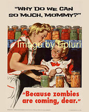 Why do we can so much, mommy? Because zombies are coming, dear. OWI 8x10 rp
