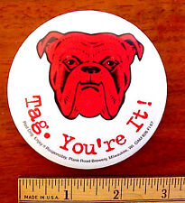 """RED DOG BEER BULLDOG LOGO """" TAG. YOU'RE IT!"""" LARGE 3"""" DIAMETER ADVERTISING PIN"""