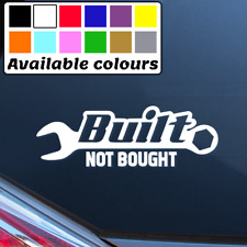 BUILT NOT BOUGHT CAR WINDOW BUMPER STICKER VINYL DECAL