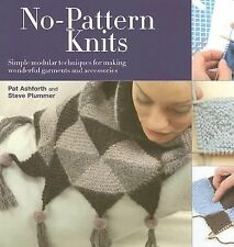 No Pattern Knits: Simple Modular Techniques for Making Wonderful Garme-ExLibrary