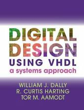 Digital Design Using VHDL: A Systems Approach  Dally, William J.  Acceptable  Bo