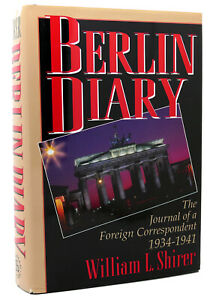 William L. Shirer BERLIN DIARY The Journal of a Foreign Correspondent 1934-1941