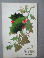 ANTIQUE Postcard CHRISTMAS Flock Holly & Embossed Gold Bells 1909