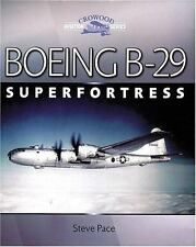 Aviation Crowood: Boeing B-29 Superfortress by Steve Pace (2003, Hardcover)