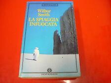WILBUR SMITH-LA SPIAGGIA INFUOCATA-OSCAR MONDADORI-1988