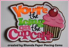 You,Re Icing On Cupcake title birthday scrapbook premade paper piecing by Rhonda