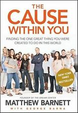 The Cause within You: Finding the One Great Thing God Created You to Do in This