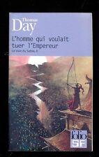 Thomas DAY L'homme qui voulait tuer l'Empereur Folio SF 206 2005