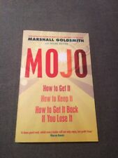 Mojo: How to Get It, How to Keep It, How to Get It Back If You Lose It by Marsh…