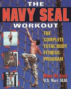 The Navy Seal Workout : The Compete Total-Body Fitness Program - GOOD