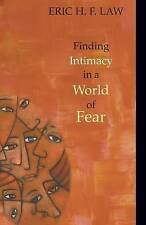 Finding Intimacy in a World of Fear, Law, Eric H. F., Very Good Book