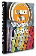 Dinner with Georgia O'Keeffe: Recipes,Art, Landscape by Robyn Lea Spiral bound