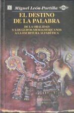 El destino de la palabra : de la oralidad y los códices mesoamericanos-ExLibrary