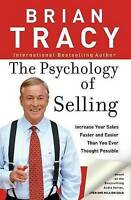The Psychology of Selling: Increase Your Sales Faster and Easier Than You...