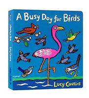 A Busy Day for Birds by Cousins, Lucy, NEW Book, FREE & Fast Delivery, (Board bo