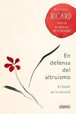 EN DEFENSA DEL ALTRUISMO/ ALTRUISM - RICARD, MATTHIEU/ DEL SOLAR, JUAN JOSE (TRN