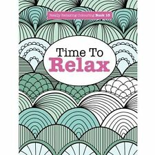 Really Relaxing Colouring Book 13: Time to Relax by Elizabeth James...