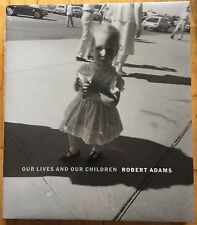 NEW Robert Adams OUR LIVES AND OUR CHILDREN Shrinkwrapped 2018 Steidl