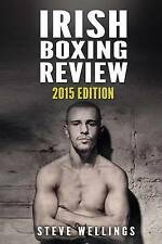 Irish Boxing Review: 2015 Edition by Wellings, Steve -Paperback