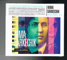 BRAHMS #5 - NIMA SARKECHIK - LIVE AU TRITON - CD 14 TITRES - 2016 - NEUF NEW NEU