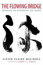 NEW The Flowing Bridge: Guidance on Beginning Zen Koans by Elaine MacInnes
