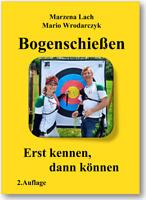 """Buch Bogenschießen """"Erst kennen, dann können"""" 2.Auflage 2020 mit 40% mehr Inhalt"""