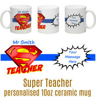 Super Teacher PERSONALISED Tea/Coffee Ceramic Mug Great Gift for a Super Teacher