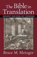 Bible in Translation, The: Ancient and English Versions by Metzger, Bruce M.