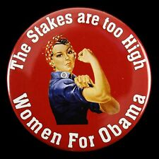 """2008 Women For Barack Obama The Stakes Are Too High 2 1/8"""" Pinback Button"""
