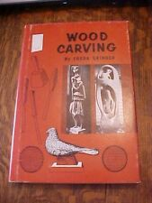 1961 HB Book, WOOD CARVING by FREDA SKINNER; HOW-TO GUIDE FOR WOOD CARVING