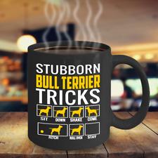 Stubborn Bull Terrier Tricks Coffee Mug, Bull Terrier Gifts Accessories,