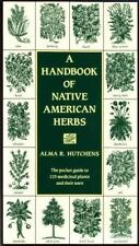 A Handbook of Native American Herbs (Healing Arts), Hutchens, Alma R.