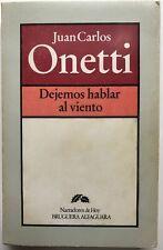 Juan Carlos Onetti / Dejemos hablar al Viento 1st Edition 1979