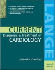 Current Diagnosis & Treatment in Cardiology, 2nd Ed. by Michael H. Crawford