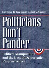 Politicians Don't Pander: Political Manipulation and the Loss of Democratic Resp