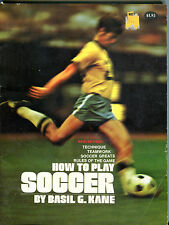 How To Play Soccer By Basil G. Kane New/Revised VGEX 010516jhe2