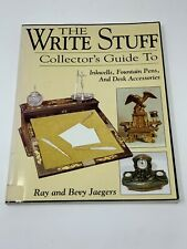 The Write Stuff Collector's Guide to Inkwells Fountain Pens and Desk Accessories